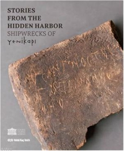 Stories From The Hidden Harbor Shipwrecks of Yenikapı