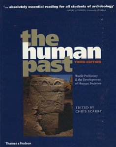 The Human Past World Prehistory & the Development of Human Societies