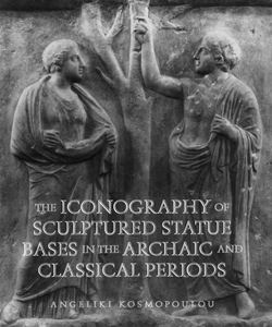The Iconography of Sculptured Statue Bases in the Archaic and Classical Periods