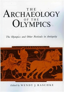 The Archaeology of the Olympics: The Olympics and Other Festivals in Antiquity