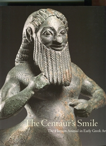 The Centaur's Smile: The Human Animal in Early Greek Art