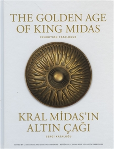 The Golden Age of King Midas Exhibition Catalogue - Kral Midas'ın Altın Çağı Sergi Kataloğu