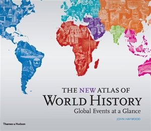 The New Atlas of World History: Global Events at a Glance (Historical Atlas)