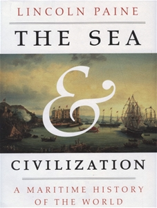 The Sea Civilization A Maritime History Of The World