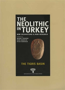 The Neolithic in Turkey - The Tigris Basin / Volume 1