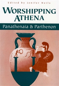 Worshipping Athena: Panathenaia And Parthenon
