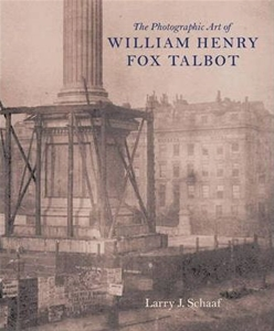 The Photographic Art of William Henry Fox Talbot