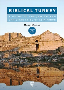 Biblical Turkey. A Guide to the Jewish and Christian Sites of Asia Minor (Updated and Revised)