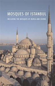 Mosques of Istanbul Including The Mosques of Bursa and Edirne