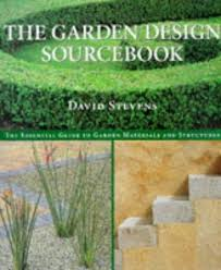 The Garden Design Sourcebook: The Essential Guide to Garden Materials and Structures