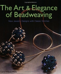 The Art & Elegance of Beadweaving: New Jewelry Designs with Classic Stitches