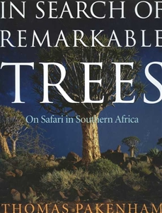 In Search Of Remarkable Trees On Safari In Southern Africa