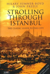 Strolling Through Istanbul The Classic Guide To The City