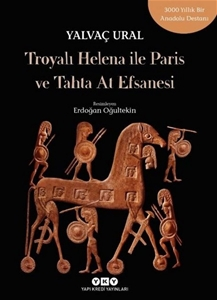 Troyalı Helena İle Paris ve Tahta At Efsanesi
