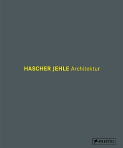 Hascher Hehle Architecture: Thoughts and Buildings