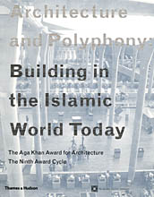 Architecture and Polyphony :Building in the Islamic World Today