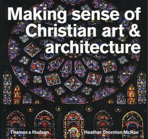 Making Sense of Christian Art and Architecture