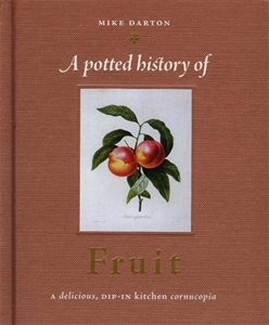 A Potted History Of Fruit