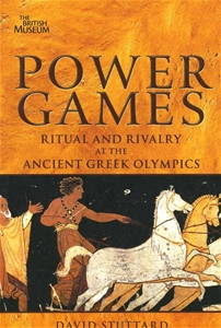 Power Games Rıtual and Rivarly At The Ancient Greek Olympics