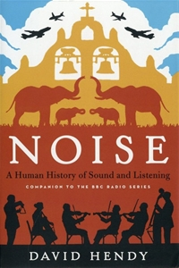 Noise A Human History of Sound and Listening