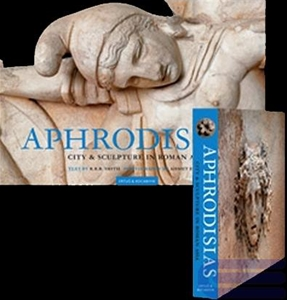 APHRODISIAS: City & Sculpture in Roman Asia. Architecture, Monuments & Sculpture