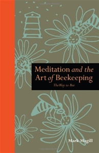 Meditation and the Art of Beekeeping: The Way to Bee