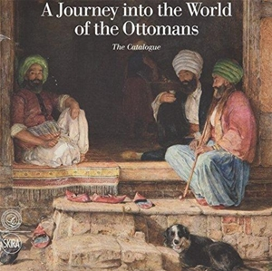 A Journey into the World of the Ottomans - The Catalogue
