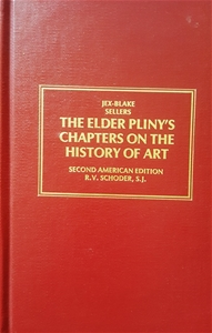 Elder Pliny's Chapters on the History of Art - 2nd Edition