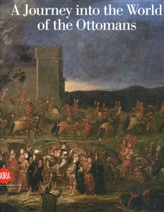 A Journey into the World of the Ottomans The Art of Jean Baptiste Vanmour (1671-1737)