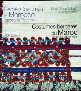Costumes Berberes du Maroc. Decors traditionnels/Berber Costumes of Morocco