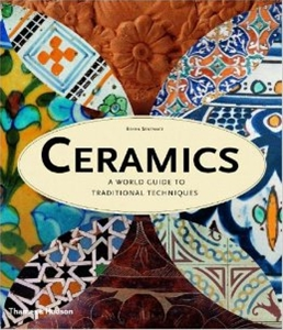 Ceramics: A World Guide To Traditional Techniques