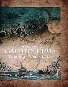 Gallipoli 1915 - Through Turkish Eyes