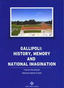 Gallipoli: History,Memory And National Imagination