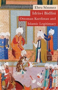 İdris-i Bidlisi: Ottoman Kurdistan and Islamic Legitimacy