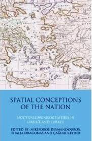 Spatial Conceptions of the Nation: Modernizing Geographies in Greece and Turkey