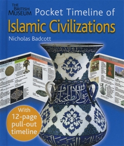 British Museum Pocket Timeline of Islamic Civilizations