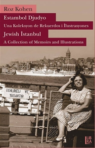 Estambol Djudyo - Una Koleksyon de Rekuerdos i İlustrasyones / Jewish Istanbul - A Collection of Memories and Illustrations