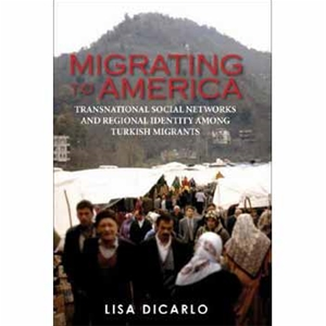 Migrating to America: Transnational Social Networks and Regional Identity Among Turkish