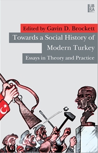 Towards Social History of Modern Turkey - Essays in Theory and Practice