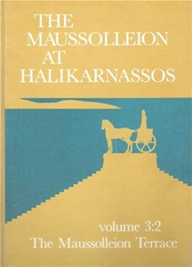 The Maussolleion At Halikarnassos Volume 3:2 The Maussolleion Terrace Catalogue