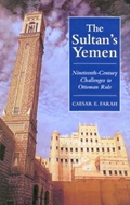 The Sultan's Yemen: 19th Century Challenges to Ottoman Rule