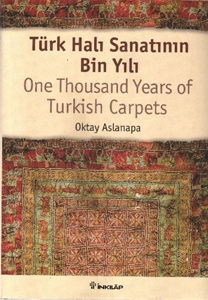 Türk Halı Sanatının Bin Yılı : One Thousand Years of Turkish Carpets
