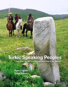 The Turkic Speaking Peoples: 2,000 Years of Art And Culture from Inner Asia to the Balkans