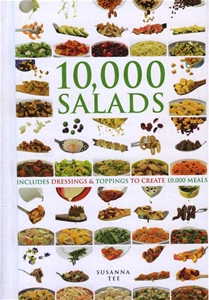10,000 Salads: Incldes Dressings & Toppings to Create 10,000 Meals