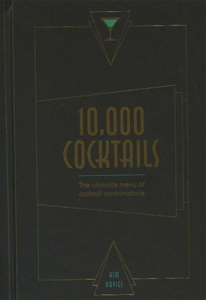 10000 Cocktails : The Ultimate Menu of Cocktail Combinations