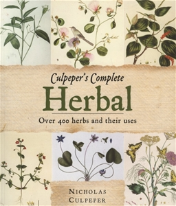 Culpeper's Complete Herbal: Over 400 Herbs and Their Use