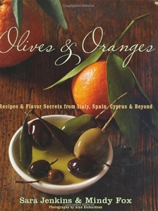 Olives and Oranges: Recipes and Flavor Secrets from Italy, Spain, Cyprus, and Beyond